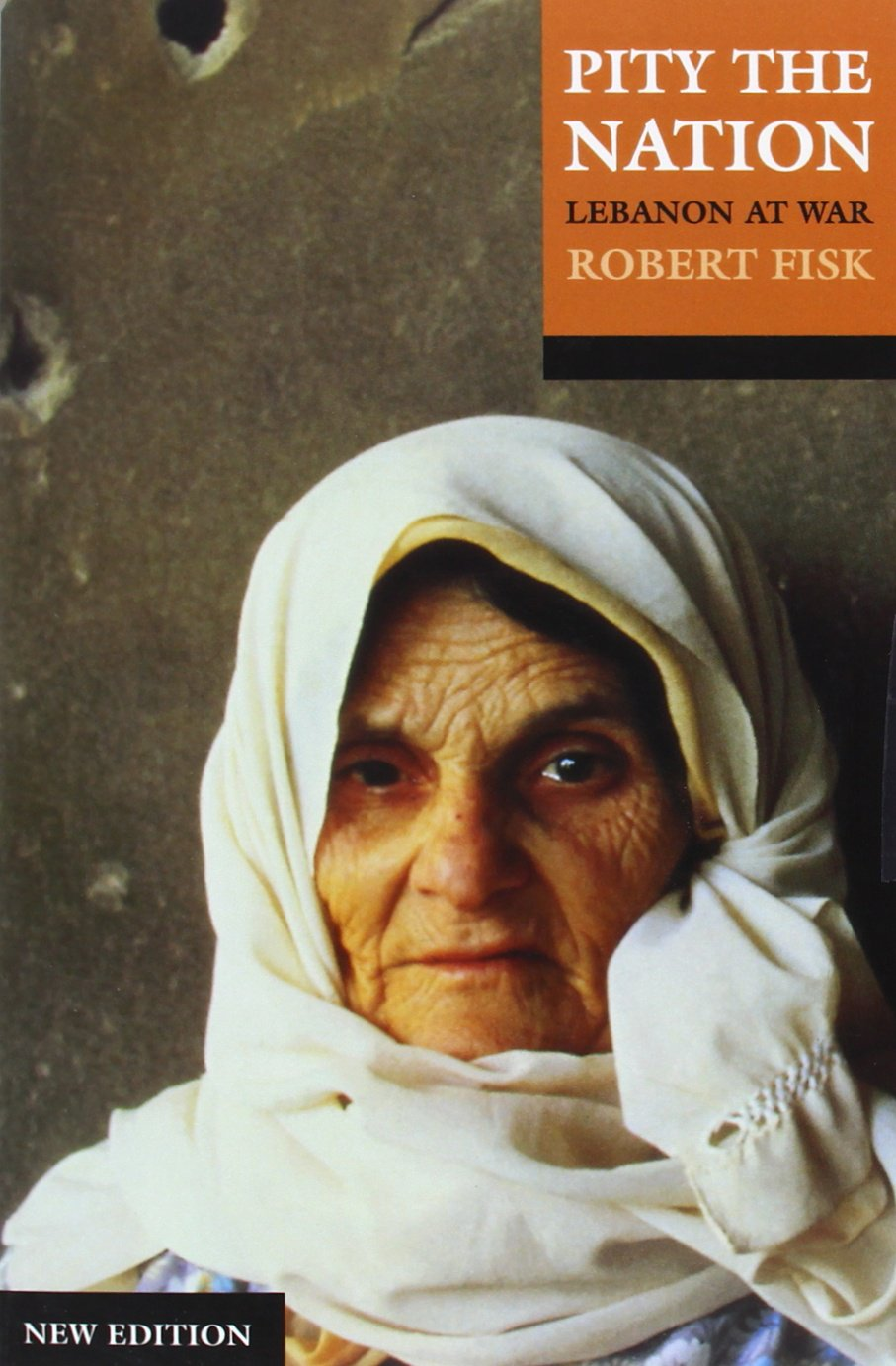 'Pity the Nation', Robert Fisk's award-winning book on the war in Lebanon